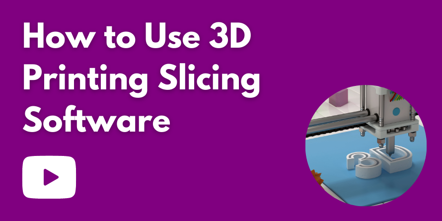 How to use 3D Printing Slicing Software