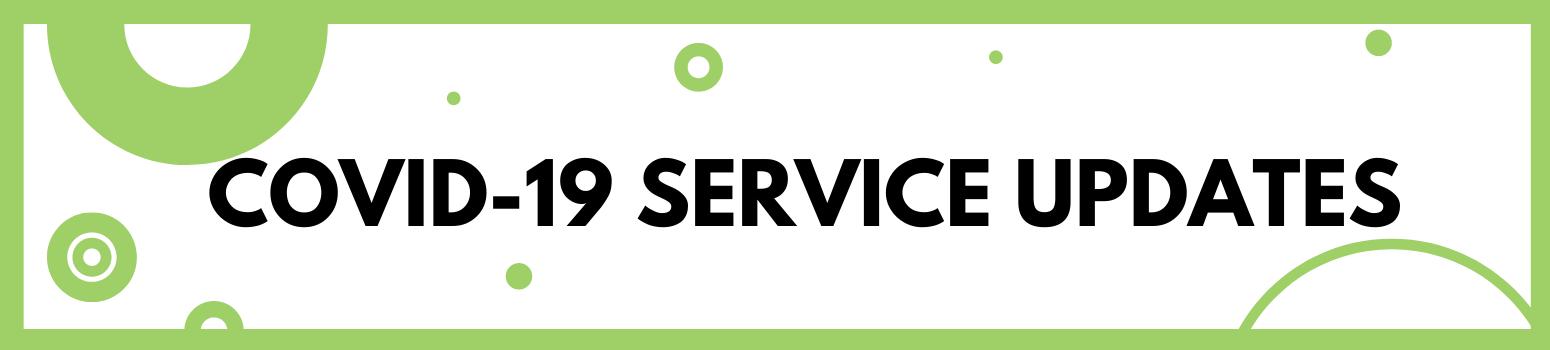 Covid 19 Service Updates